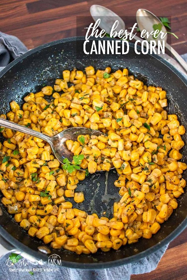 Canned corn doesn't have to be plain and boring. Check out this quick and easy canned corn recipe. You'll have a delicious and nutritious side in minutes! #cannedcorn #corn #cornrecipe #cannedcornrecipe #easycornrecipe #quickcornrecipe #veggie #veggierecipe via @longbournfarm