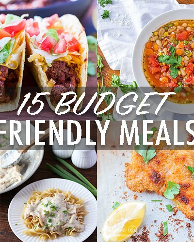 15 Budget Friendly Meals