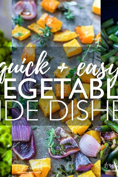 Quick + Easy Vegetable Side Dishes