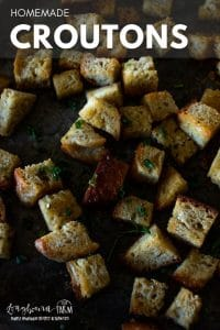 Homemade croutons are a great way to use up that stale bread or unwanted bread ends in the pantry. Packed with flavor and delicious on anything!